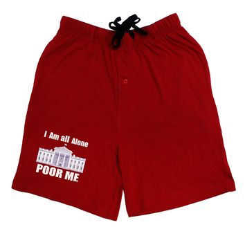 I'm All Alone Poor Me Trump Satire Adult Lounge Shorts  by TooLoud