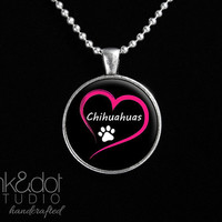 Love Chihuahuas Glass Pendant Necklace Dog Lover Paw Print Dog Breed Jewelry