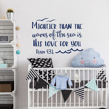 Psalm 93:4 Mightier Than the Waves of the Sea Is His Love For You Wall Decal Nursery Quote, Nautical Nursery Wall Art Decor Bible Quote #157