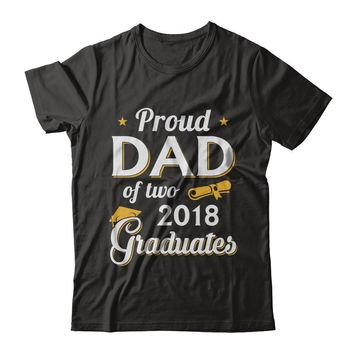 Proud Dad Of Two Classes 2018 Graduation Graduate Gift