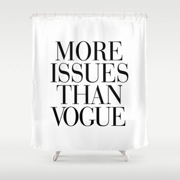 More Issues than Vogue Shower Curtain by RexLambo