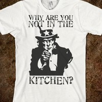 Uncle Sam: Why Are You Not In The Kitchen?