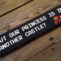But our princess is in another castle! - Super Mario - Wooden Sign