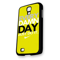 Yellow EVERY DAMN DAY Just Do It Nike Samsung Galaxy S4