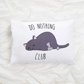Do Nothing Club Pillowcase