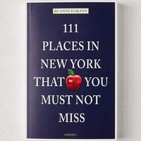 111 Places in New York That You Must Not Miss By Jo-Anne Elikann | Urban Outfitters