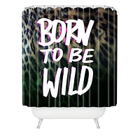 Leah Flores Born To Be Wild Shower Curtain