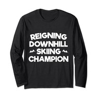Reigning Downhill Skiing Champion Funny Long Sleeve T-Shirt