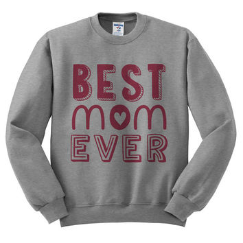 Grey Crewneck Best Mom Ever Mother's Day Sweatshirt Sweater Jumper Pullover