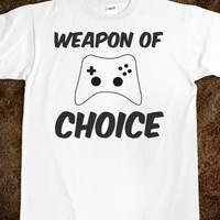 Weapon of Choice Gamer Tee - N3RD Squad Tees