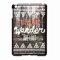 Tolkien Quote Not All Who Wander Are Lost 411d7ad0-fd67-4101-ba07-1c310eef19f1 FOR iPad Mini Case *NS*