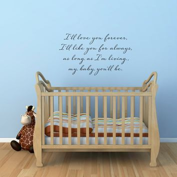 Nursery Wall Decal - I'll love you forever decal - Quote Wall Art - my baby you'll be