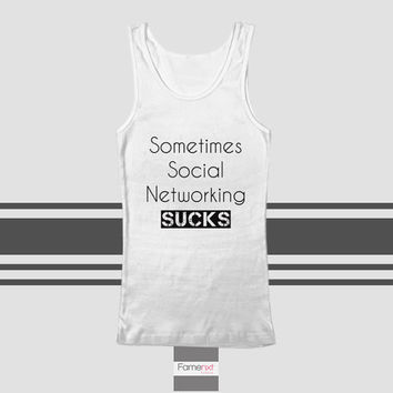 Funny Social Networking Typography Quote Tank Top Humorous. Men and Women. Unisex