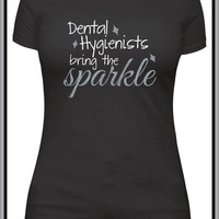 Women's Fitted Dental Hygienists bring the sparkle shirt, dentist gift, orthodontist tshirt, glitter