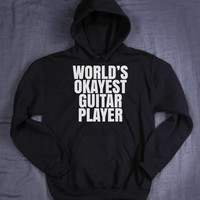 World's Okayest Guitar Player Slogan Hoodie Band Rocker Chic Guitarist Gift Tumblr Sweatshirt Jumper
