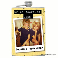 "Funny - ""We Go Together Like Drunk & Disorderly"" -  Flask ~ 8oz and 4oz ~ 8 oz and 4 oz ~ Great gift for YOUR Partner In Crime!"