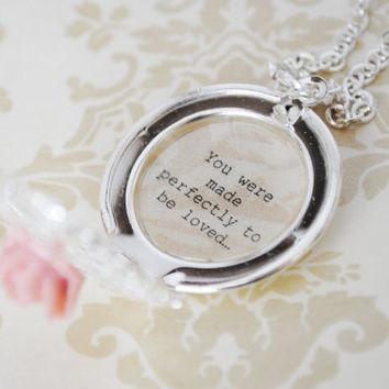 Elizabeth Barrett Browing Quote - Women's Locket - You were made perfectly to be loved