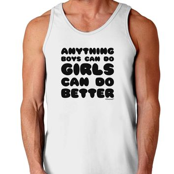 Anything Boys Can Do Girls Can Do Better Loose Tank Top  by TooLoud