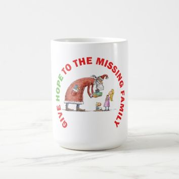 GIVE HOPE TO THE MISSING FAMILY COFFEE MUG