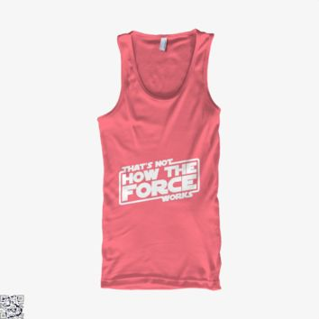 That's Not How The Force Works, Star Wars Tank Top
