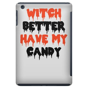 witch better have my candy iPad Mini