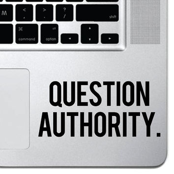 "Question Authority Inspirational Macbook Sticker Decal MacBook Pro Decal 13"" 15"" 17"" Keyboard Trackpad Laptop Motivational Decal"