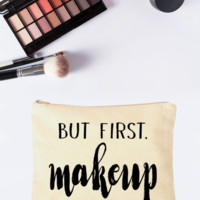 But First, Makeup Makeup Bag (Natural)