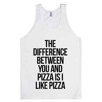 Difference Between You And Pizza