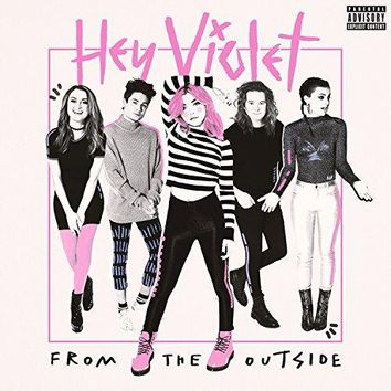 Hey Violet - From The Outside [Explicit]