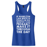 If Hamilton Can Write 51 Essays In Six Months, I Can  Women's Racerback Tank Top