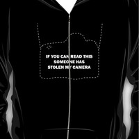 If you can read this someone has stolen my camera Hoodie (Zipper)