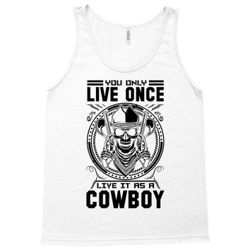 You Only Live Once It as a Cowboy Tank Top