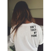 Don't Touch My Phone Letters Lady Tops Female Women T Shirts Summer Style Fashion O Neck Lady Clothing Harajuku