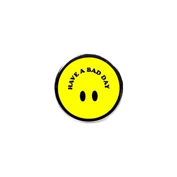 Have A Bad Day Smiley Pin