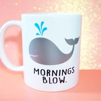 MORNINGS BLOW Coffee Mug Inspirational Gift /  Motivational Mugs, Motivational Gift, Inspirational