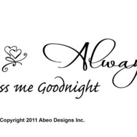 Always Kiss Me Goodnight. Wall Decal Sticker Quote with Heart