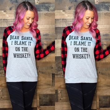 """Dear Santa, I Blame It On The Whiskey"" Scoop Neck Plaid Long Sleeve"