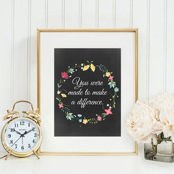 Inspirational Quote Wall Art - You Were Made to Make a Difference Floral Wreath Decor Poster - Chalkboard Inspirational Digital Art Print
