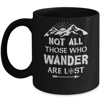 DCKIJ3 Not All Those Who Wander Are Lost Camping Mug