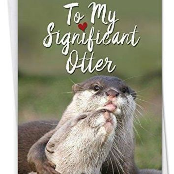 Significant Otters: Funny Birthday Greeting Card Featuring Sweet Otters Showing Love to Their Partner, Funny Birthday Card - Free Shipping