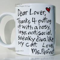 Dear Lover, Thanks for putting up with a nosy...Funny Valentine's Day Mug