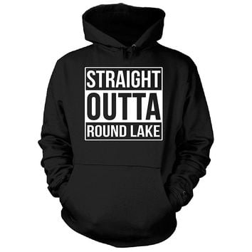 Straight Outta Round Lake City. Cool Gift - Hoodie
