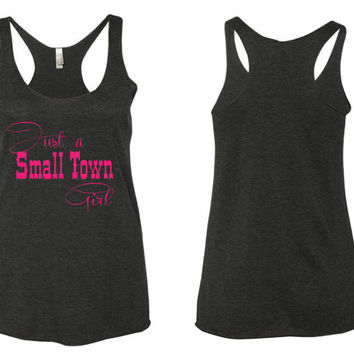 Just a small town girl tank top // Country girl tank top // country tank top // rustic tank top // small town tank