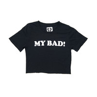 My Bad Crop Tee