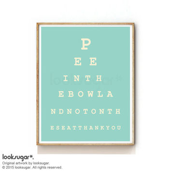 Eyechart Print . Bathroom Art Print . Quote Print . Typography Poster . Art Print  - KP0052