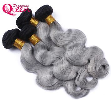 Dreaming Queen Hair Body Wave 3 Bundles 1B/ Grey Ombre Brazilian No Remy Human Hair Weave Gray Color Ombre Hair Extensions