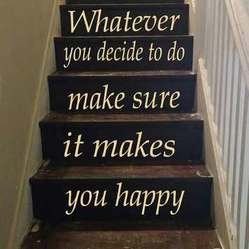 Wall Decal Quote Whatever You Decide to Do Staircase Decals Stairway Design Art Stair Riser Decal Home Vinyl Sticker Living Room Decor kk881