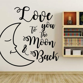 Love You To The Moon and Back Version 101 Quote Wall Vinyl Decal Sticker Art Graphic Sticker
