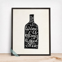 Wine Is Always A Good Idea Print, Typography Poster, Wall Art, Wine Print, Wine, Wine Decor, Kitchen Decor, Winery, Fathers Day Gift