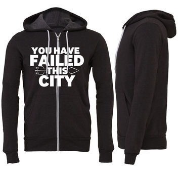 You Have Failed this CIty Zipper Hoodie